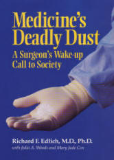 Medicine's Deadly Dust by Richard D. Edlich