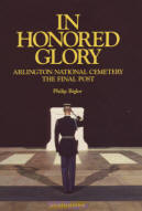 In Honored Glory Arlington National Cemetery, The Final Post by Philip Bigler