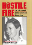 Hostile Fire  The Life and Death of First Lieutenant Sharon Lane by Philip Bigler