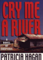 Cry Me A River a novel by Patricia Hagan